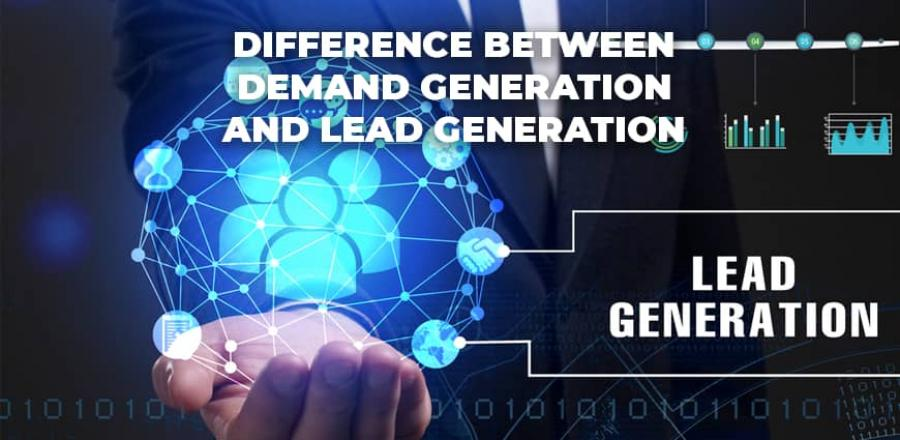 Difference Between Demand Generation and Lead Generation