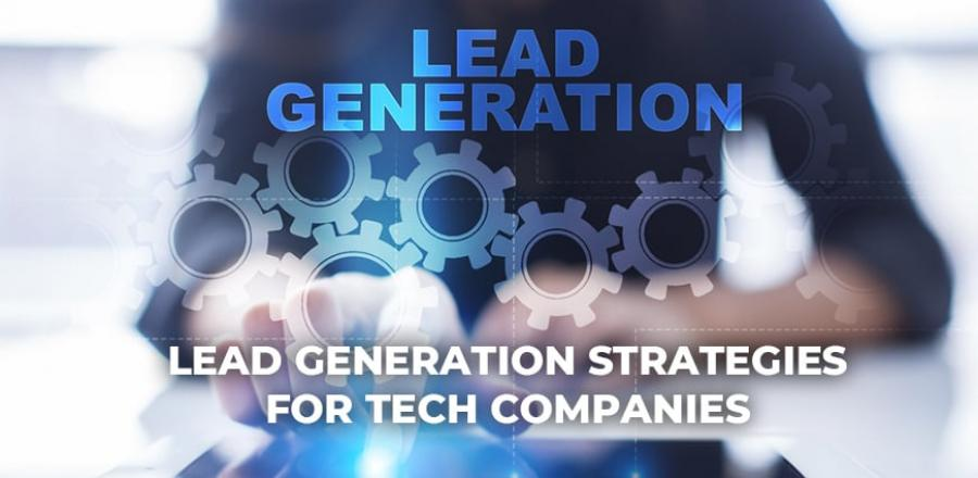 Lead Generation Strategies for Tech Companies