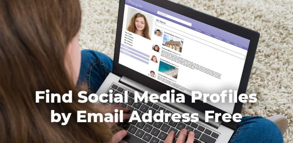 Find Social Media Profiles by Email Address Free