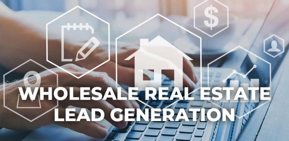 Wholesale Real Estate Lead Generation
