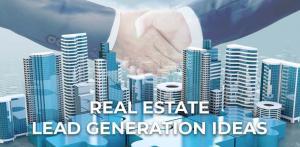 Real Estate Lead Generation Ideas